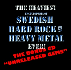 The Heaviest Encyclopedia Of Swedish Hard Rock And Heavy Metal Ever!  The Bonus CD 'Unreleased Gems'  Front