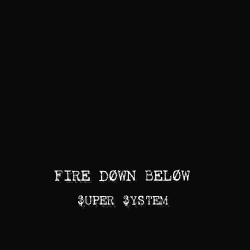 Fire Down Below / Super System Front